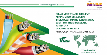 Between 8-9th October 2018 TFKable Group will participate in The Mining Show 2018,Dubai – largest event of this type in the Gulf region dedicated to mining sector.